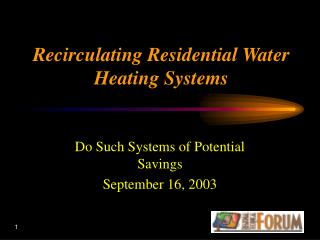 Recirculating Residential Water Heating Systems