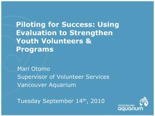 Piloting for Success: Using Evaluation to Strengthen Youth Volunteers & Programs