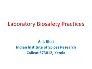 Laboratory  Biosafety  Practices