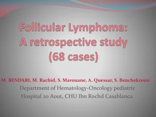 Follicular Lymphoma:  A  retrospective study  ( 68 cases)