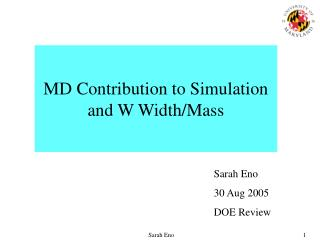 MD Contribution to Simulation and W Width/Mass