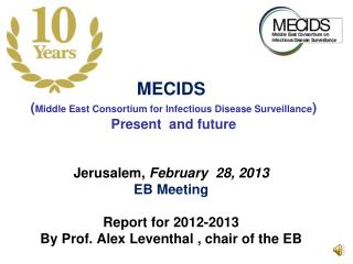 MECIDS  ( Middle East Consortium for Infectious Disease Surveillance ) Present  and future