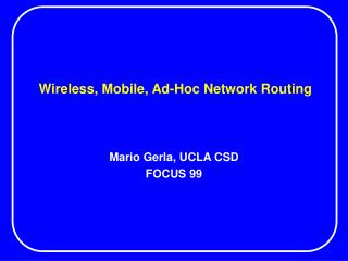 Wireless, Mobile, Ad-Hoc Network Routing