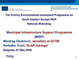 The Priority Environmental Investment Programme for South Eastern Europe PEIP National Wokrshop
