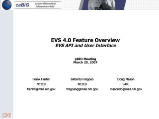 EVS 4.0 Feature Overview EVS API and User Interface pBIO Meeting March 20, 2007