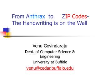 From A nthrax   to     Z IP Codes - The Handwriting is on the Wall