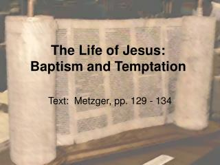 The Life of Jesus:   Baptism and Temptation