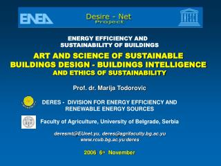 Prof. dr. Marija Todorovic  DERES -  DIVISION FOR ENERGY EFFICIENCY AND  RENEWABLE ENERGY SOURCES