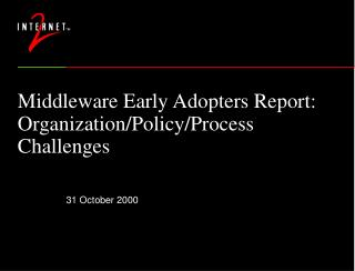 Middleware Early Adopters Report: Organization/Policy/Process Challenges