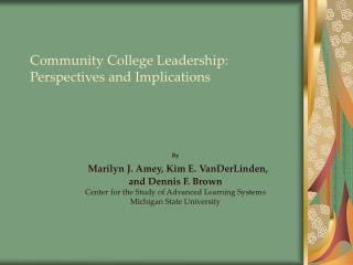 Community College Leadership: Perspectives and Implications