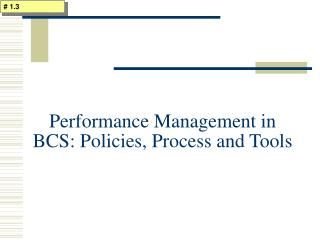Performance Management in BCS: Policies, Process and Tools
