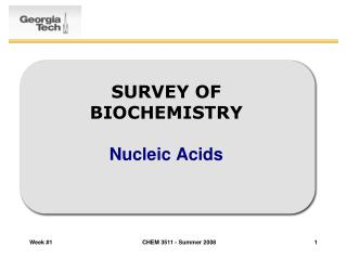 SURVEY OF BIOCHEMISTRY Nucleic Acids