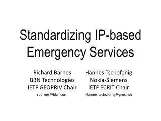 Standardizing IP-based Emergency Services