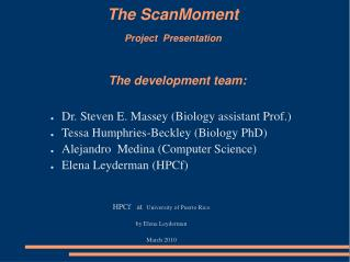 The ScanMoment  Project  Presentation The development team: