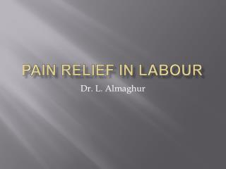 Pain relief in labour