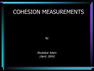 COHESION MEASUREMENTS