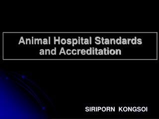 Animal Hospital Standards  and Accreditation