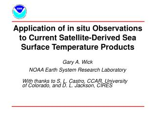 Application of in situ Observations to Current Satellite-Derived Sea Surface Temperature Products