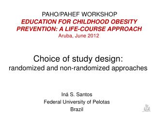 Choice of study design:  randomized and non-randomized approaches