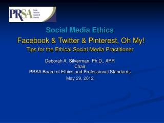 Social Media Ethics Facebook & Twitter & Pinterest, Oh My!