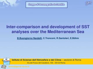 Inter-comparison and development of SST analyses over the Mediterranean Sea