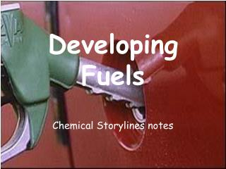 Developing Fuels