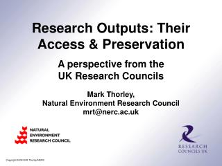 Mark Thorley, Natural Environment Research Council  mrt@nerc.ac.uk
