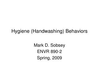 Hygiene (Handwashing) Behaviors
