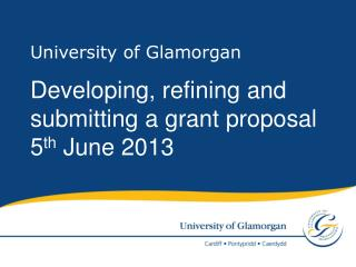 Developing, refining and submitting a grant proposal  5 th  June 2013