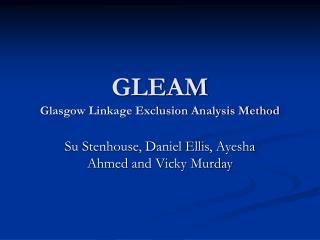 GLEAM Glasgow Linkage Exclusion Analysis Method
