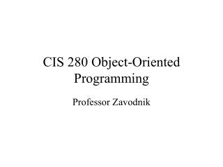 CIS 280 Object-Oriented Programming