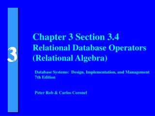 Chapter 3 Section 3.4 Relational Database Operators (Relational Algebra)