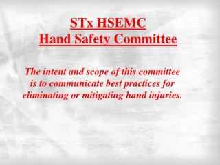 STx HSEMC Hand Safety Committee