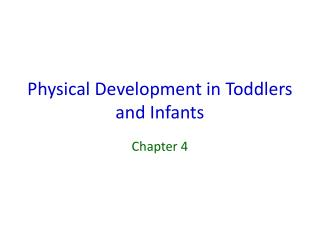 Physical Development in Toddlers and Infants