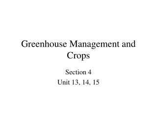 Greenhouse Management and Crops