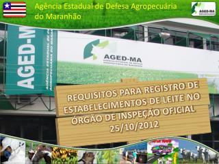 REQUISITOS PARA REGISTRO DE ESTABELECIMENTOS DE LEITE NO ÓRGÃO DE INSPEÇÃO OFICIAL  25/10/2012