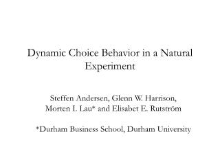 Dynamic Choice Behavior in a Natural Experiment