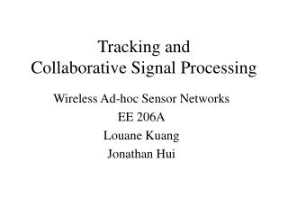 Tracking and  Collaborative Signal Processing