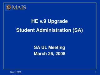 HE v.9 Upgrade Student Administration (SA) SA UL Meeting March 26, 2008