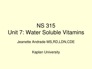 NS 315 Unit 7: Water Soluble Vitamins
