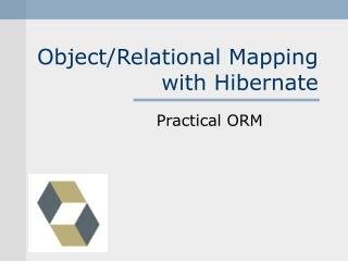 Object/Relational Mapping with Hibernate