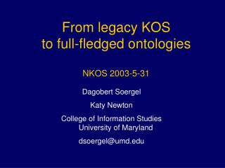 From legacy KOS  to full-fledged ontologies NKOS 2003-5-31