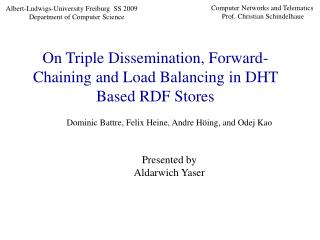 On Triple Dissemination, Forward-Chaining and Load Balancing in DHT Based RDF Stores