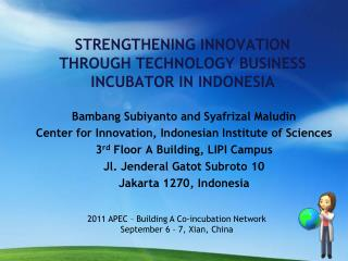 STRENGTHENING INNOVATION THROUGH TECHNOLOGY BUSINESS INCUBATOR IN INDONESIA