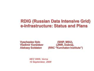 RDIG (Russian Data Intensive Grid)  e-Infrastructure: Status and Plans