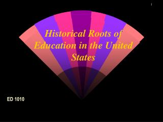 Historical Roots of Education in the United States