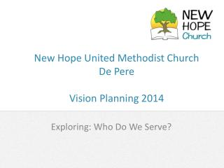 New Hope United Methodist Church  De Pere Vision Planning 2014