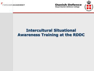 Intercultural Situational Awareness Training at the RDDC