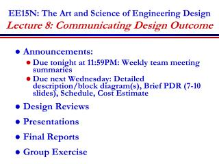 EE15N: The Art and Science of Engineering Design Lecture 8: Communicating Design Outcome