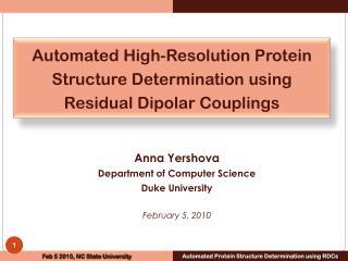 Anna Yershova Department of Computer Science Duke University February 5, 2010